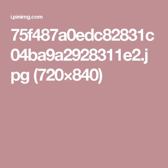 75f487a0edc82831c04ba9a2928311e2.jpg (720×840)