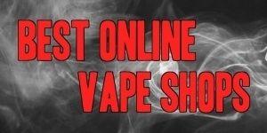 Best online vape shops