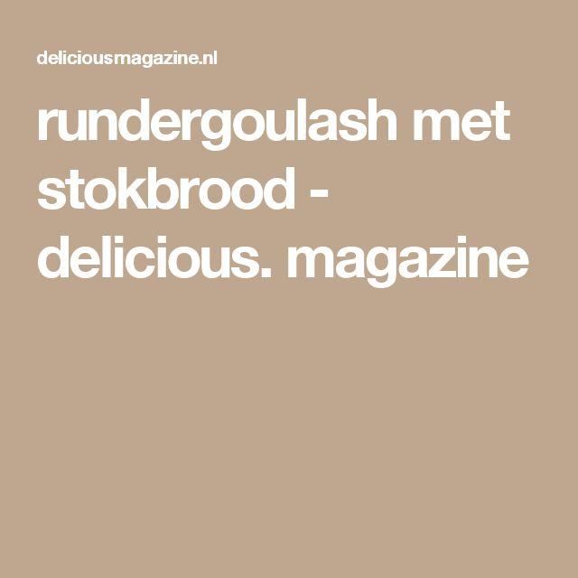 rundergoulash met stokbrood - delicious. magazine
