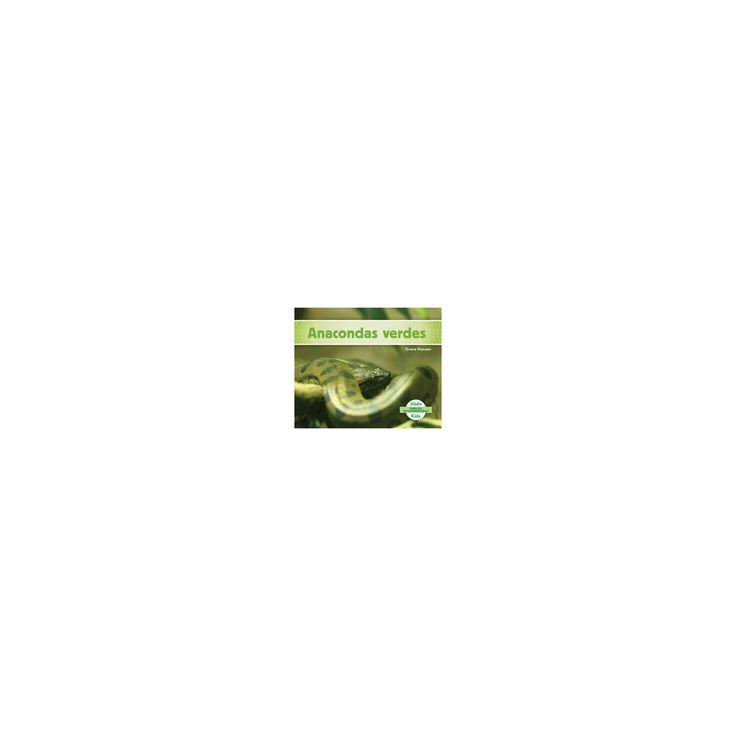 Anacondas verdes/ Green Anacondas (Library) (Grace Hansen)