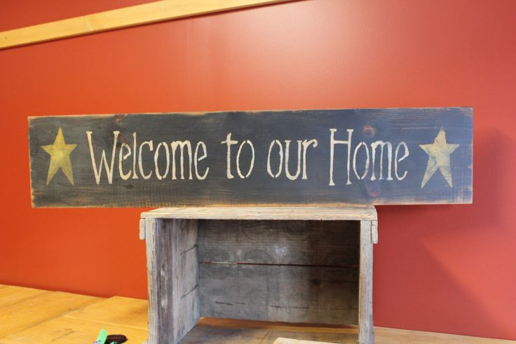 Welcome to our Home...sign by: The Primitive Shed