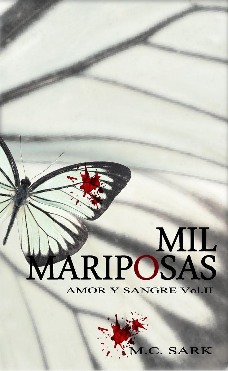 MIL MARIPOSAS. Vol II Saga Amor y Sangre. M.C. Sark