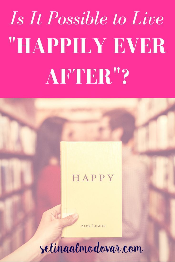 """Is It Possible to Live """"Happily Ever After""""?     By Selina Almodovar   Christian Relationship Blogger   Christian Relationship Coach"""