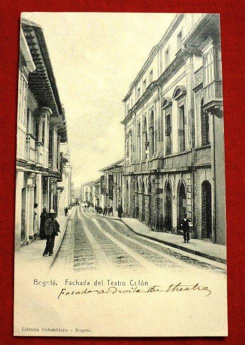 Fachada del Teatro Colón, 1889. ( Tomado de Fotos Anttiguas Bogotá)