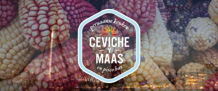 Ceviche y Maas - echte peruaanse keuken