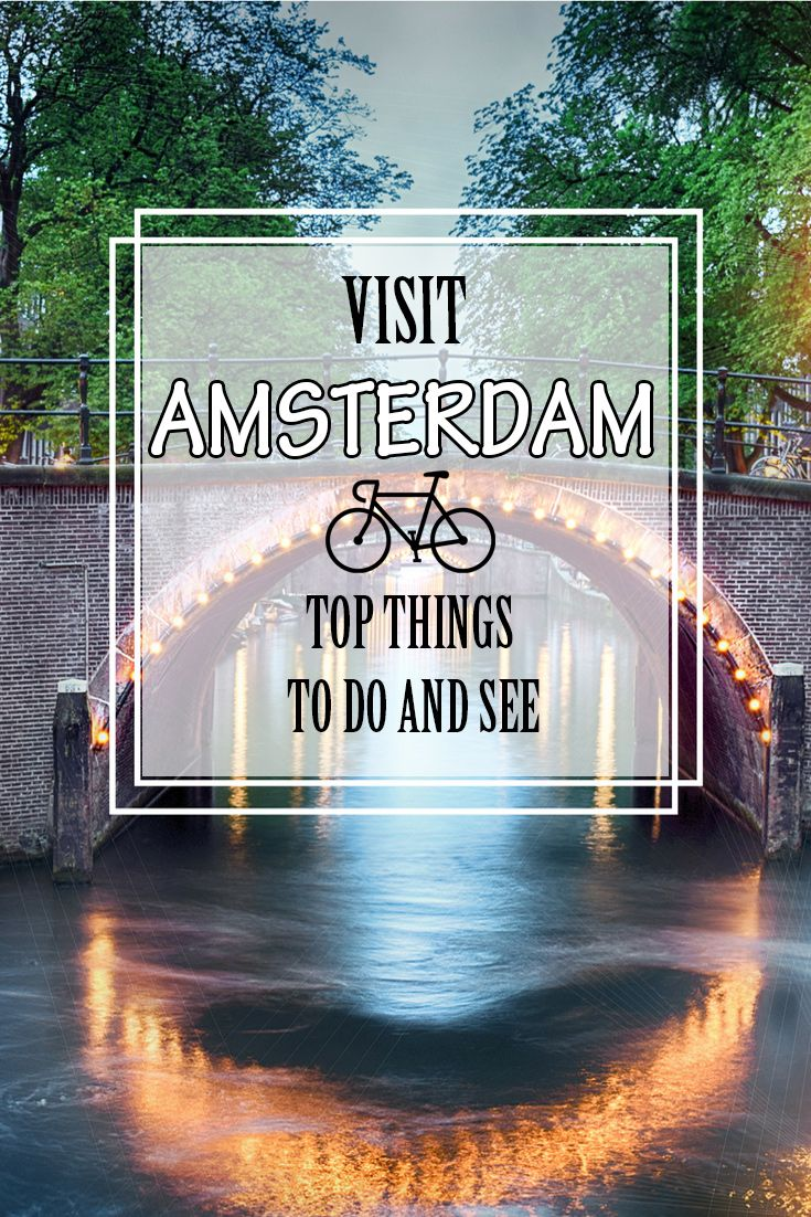 Visit Amsterdam: Things to do and see, Where to stay and eat, Tips & Gallery