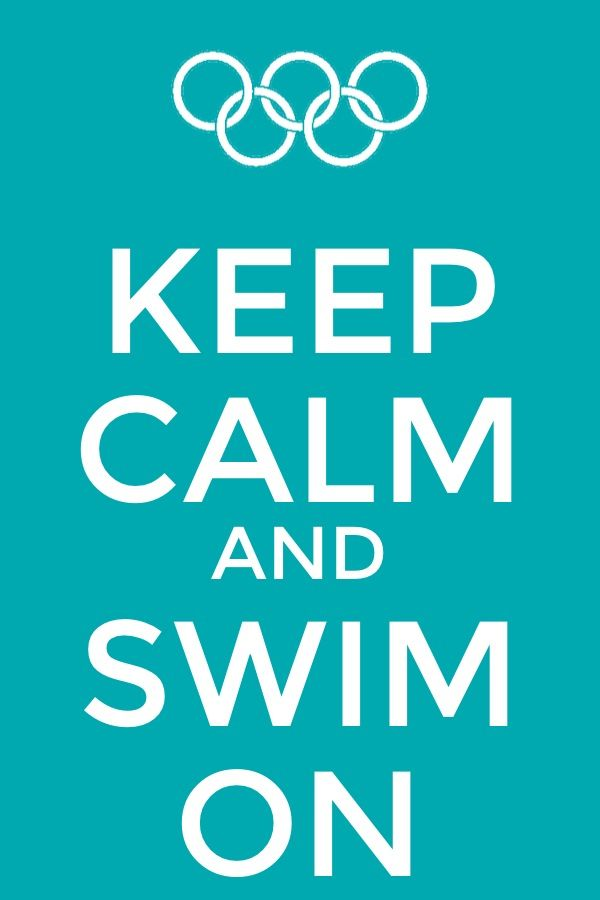 Don't know about the keep calm part, but we always SWIM ON!