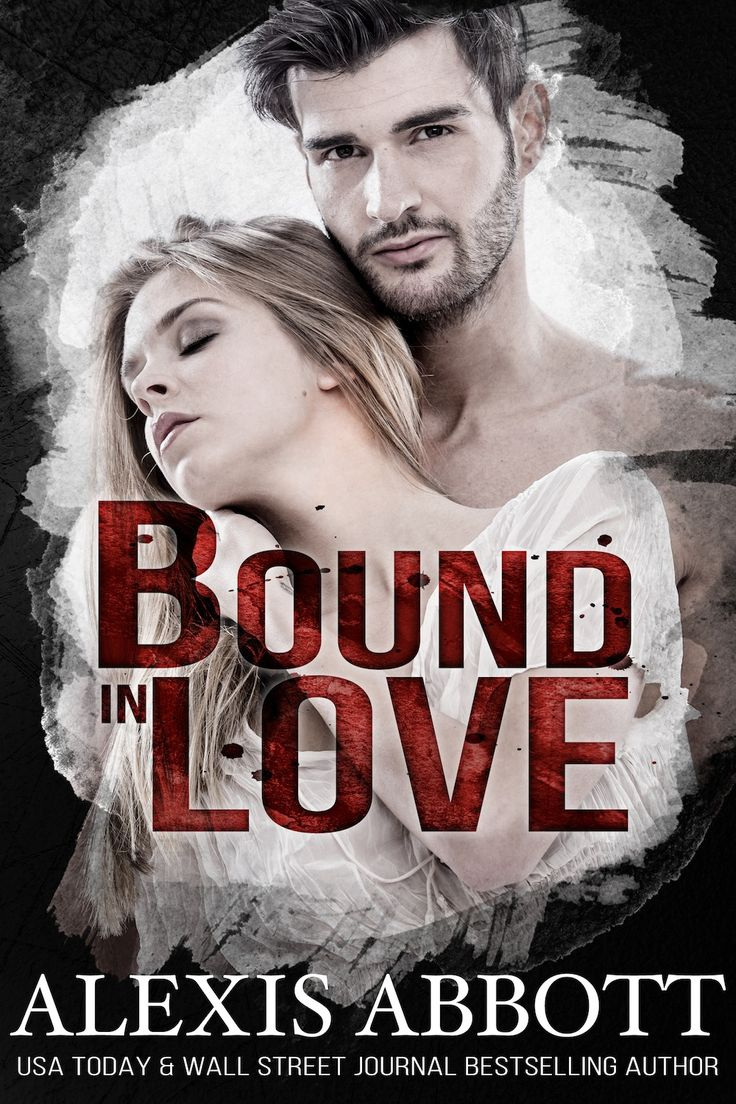 Bound in Love (Bound to the Bad Boy #3) by Alexis Abbott