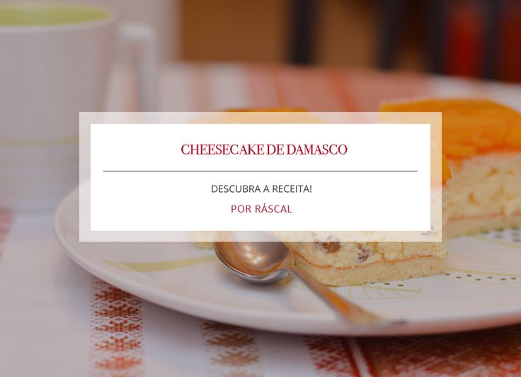 Receita: Cheesecake de damasco, por Ráscal