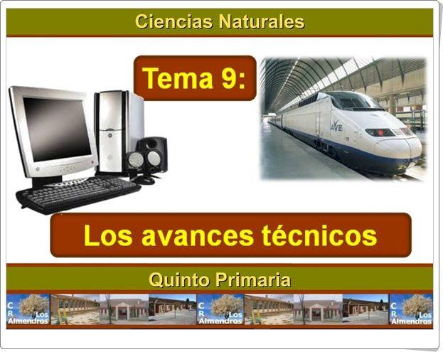 """Unidad 9 de Ciencias de la Naturaleza de 5º de Primaria: """"Los avances técnicos"""""""