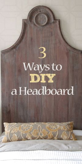 3 Ways to Do a DIY Headboard for Under 50 dollars LOVE THIS PILLOW