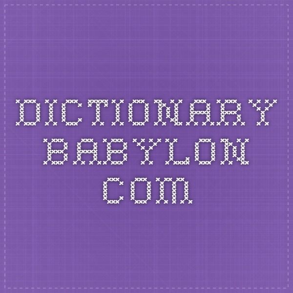 dictionary.babylon.com
