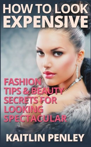 Amazon Beauty And Fashion Books How to Look Expensive Fashion