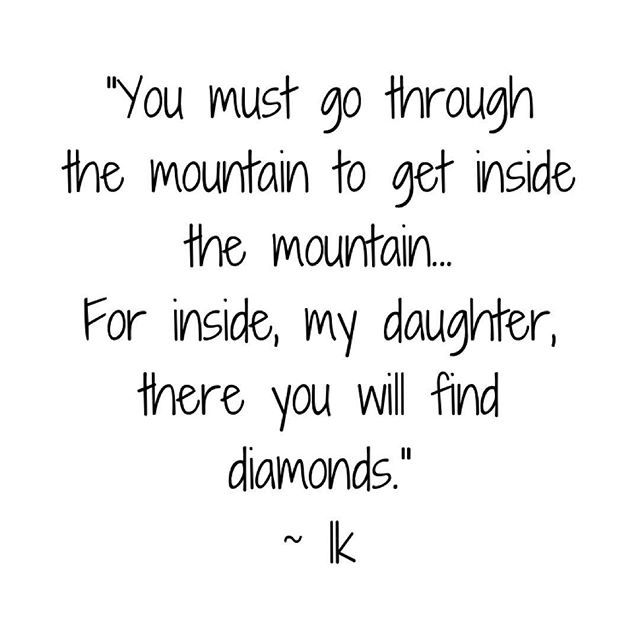 The Parable of the Girl and the Mountain.  .  .  .  .  .  #mountain #quote #writersofinstagram #parable #lifelessons #diamonds #truth