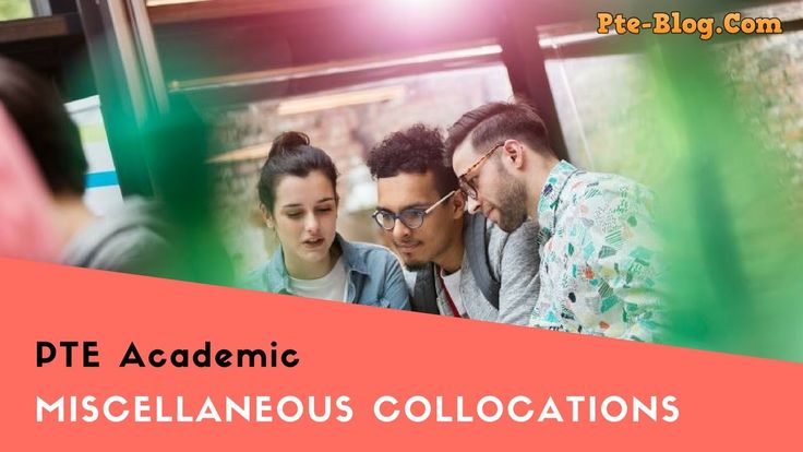 PTE ACADEMIC Important Colocation - Miscellaneous Collocations