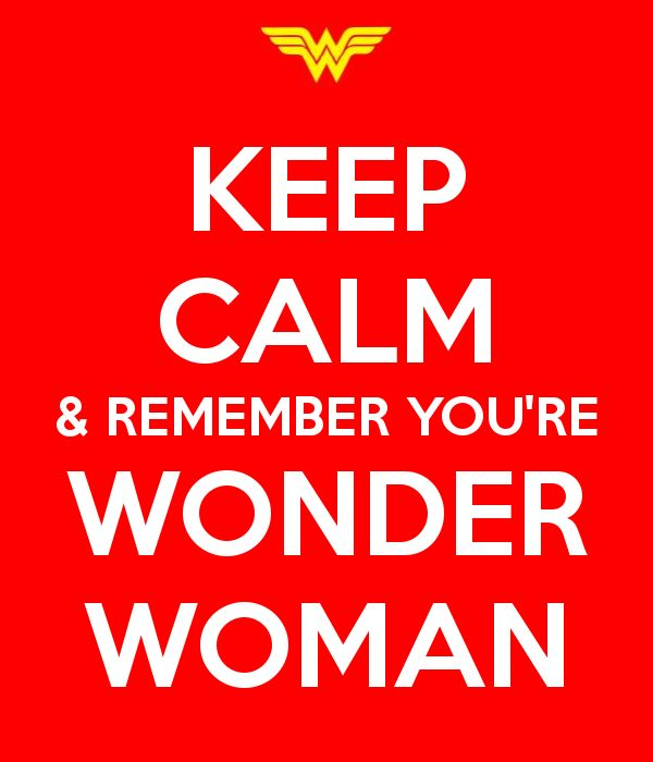 KEEP CALM & REMEMBER YOU'RE WONDER WOMAN:  THE KEEP CALM -O-MATIC