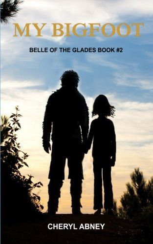 My Bigfoot: Belle of the Glades Book #2 (Volume 2)