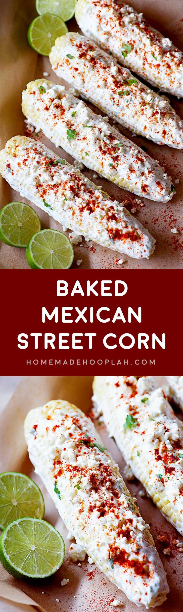 Baked Mexican Street Corn! Classic Elotes flavored with feta cheese and smoked paprika. The corn is also baked, making it easy to make this classic summer food year round! | HomemadeHooplah.com