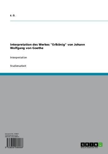 """Interpretation des Werkes """"Erlkönig"""" von Johann Wolfgang von Goethe von E. Ü., http://www.amazon.de/dp/B007244U12/ref=cm_sw_r_pi_dp_WgqMqb08BAN8F"""