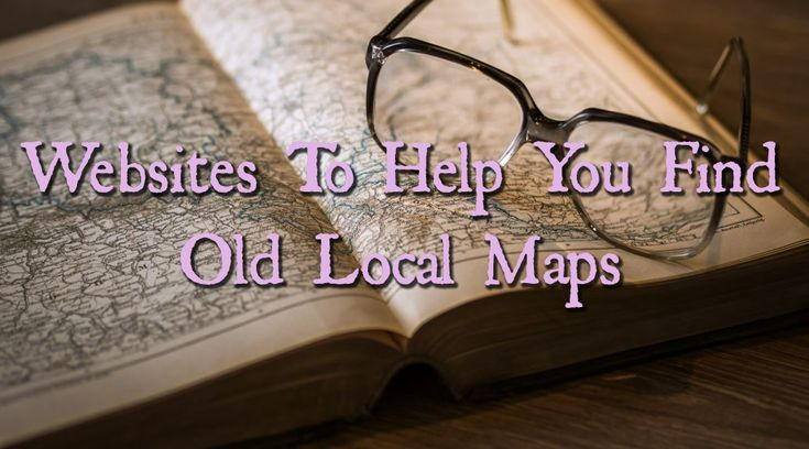 WEBSITES TO HELP YOU FIND OLD LOCAL MAPS  Whilst it's great learning about your ancestors, a lot of people neglect to learn about the places they lived or even the land they they might have owned or worked on. The majority of us will have ancestors that lived and worked in rural areas, be it in the United Kingdom, Europe or the USA.