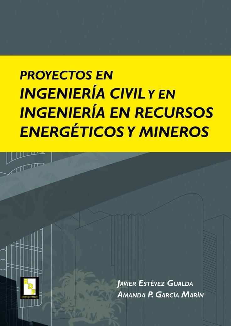 #Editorial. Proyectos en Ingeniería Civil y en Ingeniería en Recursos Energéticos y Mineros. Javier Estévez y Amanda P. García.