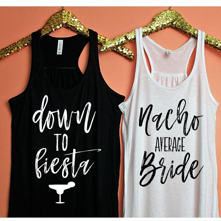 Bachelorette Party Shirts, Nacho Average Bride Tank Top, Bachelorette Party, Tank Top, Bachelorette Party Tanks, Down To Fiesta by ShopatBash on Etsy
