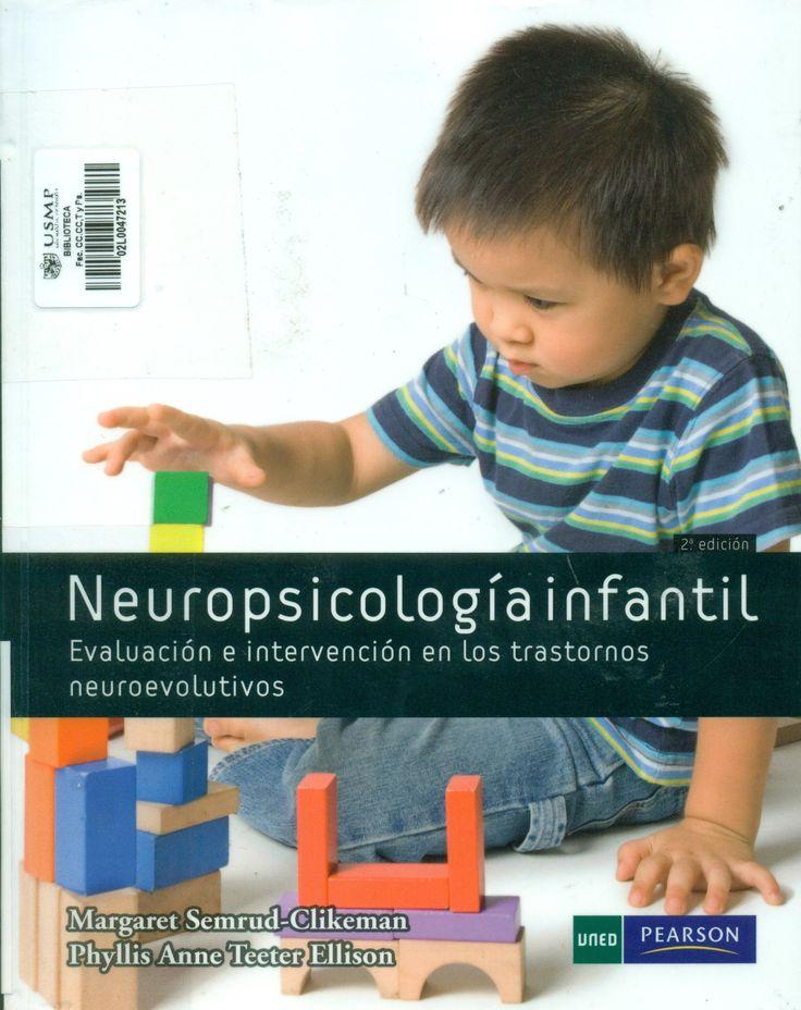 Título: Neuropsicología infantil : evaluación e intervención en los trastornos neuroevolutivos /  Autor: Semrud-Clikeman, Margaret / Ubicación: Biblioteca FCCTP-USMP 1er. Piso / Código: 616.8 S38