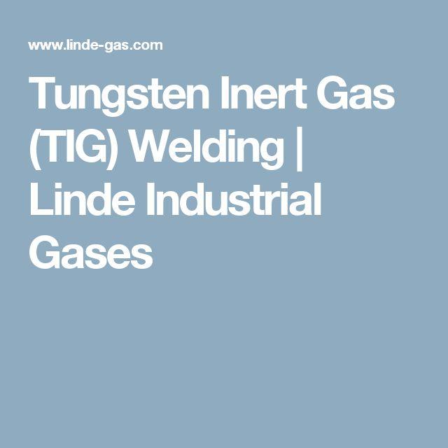 Tungsten Inert Gas (TIG) Welding    Linde Industrial Gases