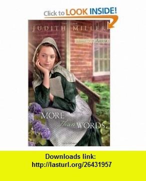 More Than Words (Daughters of Amana, Book 2) Judith Miller , ISBN-10: 0764206435  ,  , ASIN: B0057DA1WC , tutorials , pdf , ebook , torrent , downloads , rapidshare , filesonic , hotfile , megaupload , fileserve