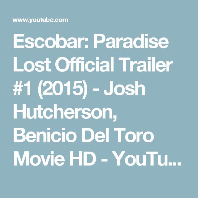 Escobar: Paradise Lost Official Trailer #1 (2015) - Josh Hutcherson, Benicio Del Toro Movie HD - YouTube