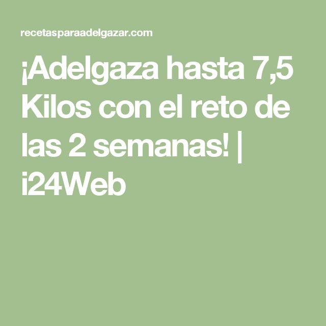 ¡Adelgaza hasta 7,5 Kilos con el reto de las 2 semanas!   i24Web