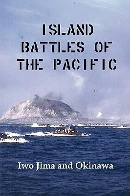 Island Battles Of The Pacific, Iwo Jima And Okinawa By Marine Corps Us Marine Corps, 9781934941829., History
