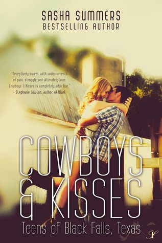 Cowboys & Kisses by Sasha Summers | Teens of Black Falls Texas, BK#1 | Publisher: Inkspell Publishing | Publication Date: February 10, 2014 | www.sashasummers.com | #YA Contemporary Romance