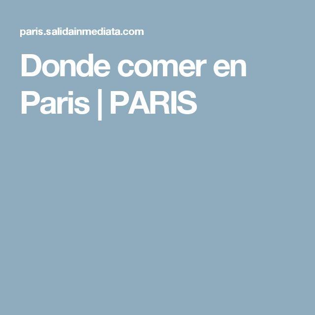 Donde comer en Paris | PARIS