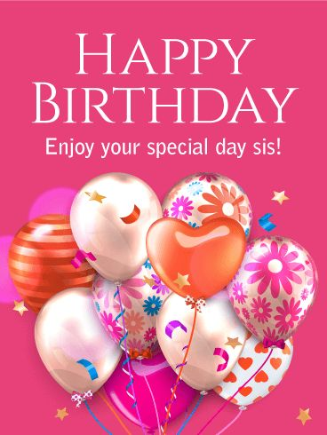 "Enjoy Your Special Day! Happy Birthday Card for Sister: Shiny, party balloons can't be beat! This hot pink birthday card for your sister is a fantastic way to say ""Happy Birthday!"" to a sister who really shines. Flower power balloons, heart balloons, and striped balloons, this birthday card is for a sister who loves a celebration. It's easy to wish your sister a great birthday-just send a special birthday card and she's sure to smile!"