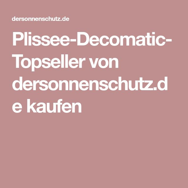 Plissee-Decomatic-Topseller von dersonnenschutz.de kaufen