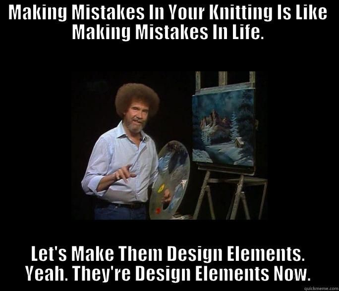 Funny Knitting Memes : Knitting mistakes making in your is