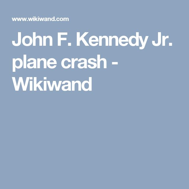 John F. Kennedy Jr. plane crash - Wikiwand