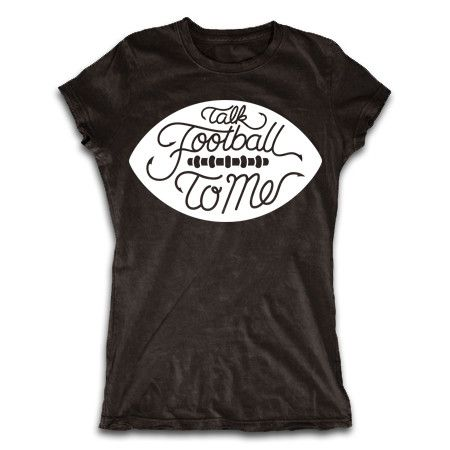 Get your Talk Football To Me shirt for only $22 today!