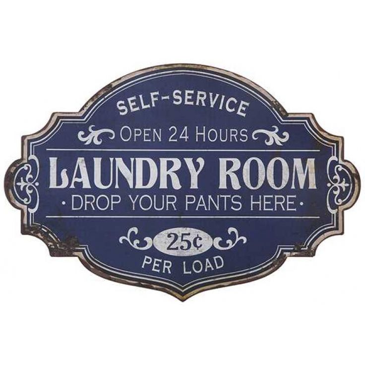 """Add a little vintage charm to your laundry room with this blue and white distressed metal sign with the words """"Open 24hrs Laundry Room Drop Your Pants Here."""""""