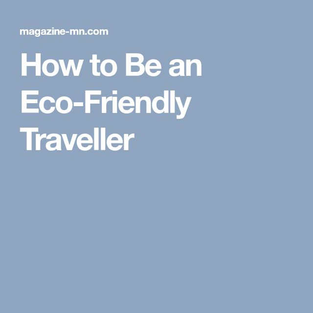 How to Be an Eco-Friendly Traveller