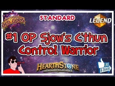 #1 OP Sjow's C'thun Control Warrior - Hearthstone Decks