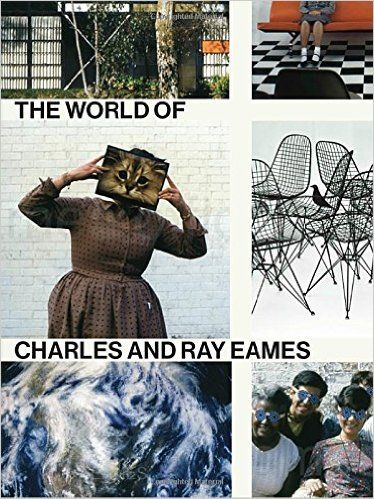 The World of Charles and Ray Eames: Catherine Ince, Lotte Johnson, Eames Demetrios, Patricia Kirkham, Eric Schuldenfrei: 9780847847655: Amazon.com: Books