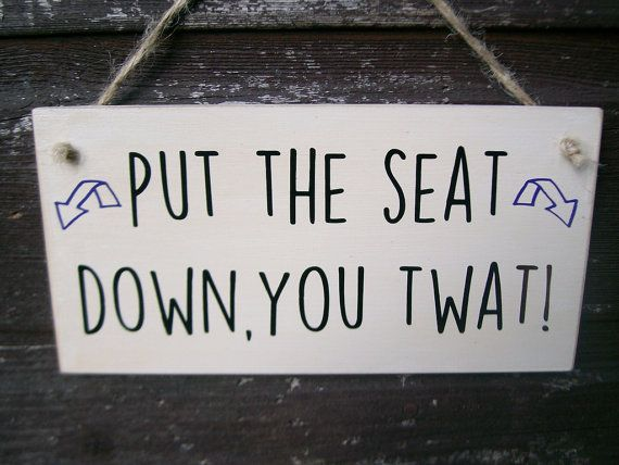 Put The Seat Down You Twat funny toilet by FairleyUniqueDecals