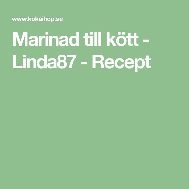 Marinad till kött - Linda87 - Recept
