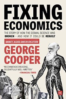 In Fixing Economics, bestselling financial writer George Cooper explains how the ideas of Darwin and Harvey could revolutionise economics, making it more scientific and understandable, and might even reveal the true origin of economic growth and inequality.  Taking readers on a gripping tour of scientific revolution, social upheaval and the secrets of money and debt, this is an unmissable read for anyone curious to understand how the world really works - and the amazing future of economics.