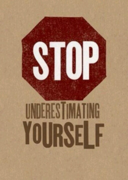 #motivational don't underestimate yourself