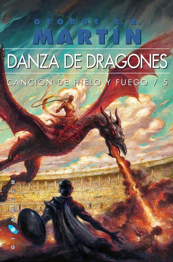 Los libros de Dánae: Danza de dragones (Canción de Hielo y Fuego 5).- G...