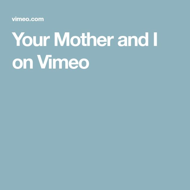 Your Mother and I on Vimeo