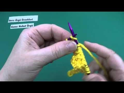 Nohut Örgü - Örgü Örnekleri - YouTube